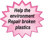 help the environment, repair broken plastics